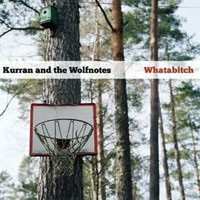 Image of Kurran And The Wolfnotes - Watabitch