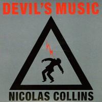 Image of Nicolas Collins - Devil's Music
