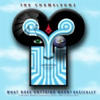 The Chameleons - What Does Anything Mean? Basically - 2CD Collectors Edition
