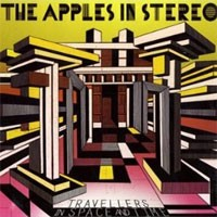 Image of Apples In Stereo - Travellers In Space And Time