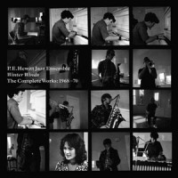 Image of PE Hewitt Jazz Ensemble - Winter Winds - The Complete Works 1968-70