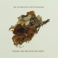 Image of Mt. St. Helens Vietnam Band - Where The Messengers Meet