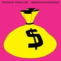 Image of Teenage Fanclub - Bandwagonesque