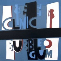 Image of Clinic - Bubblegum - Inc. Mark E Remix