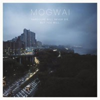 Image of Mogwai - Hardcore Will Never Die, But You Will