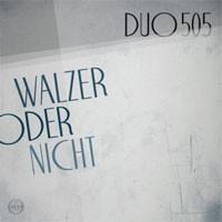 Image of Duo505 - Walzer Oder Nicht