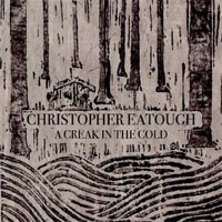 Image of Christopher Eatough - A Creak In The Cold