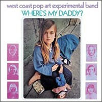 Image of The West Coast Pop Art Experimental Band - Where's My Daddy?