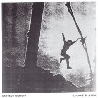 Image of Grayson Gilmour - No Constellation