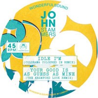 Image of John Stammers - Idle I'm (Colorama Coloured In Remix) / Your Good Is As Guess As Mine (The Kramford Look Remix)