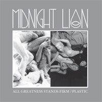 Image of Midnight Lion - All Greatness Stands Firm / Plastic