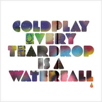 Image of Coldplay - Every Teardrop Is A Waterfall