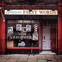 Image of Viva Brother - Famous First Words