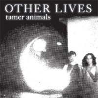 Image of Other Lives - Tamer Animals