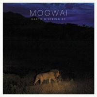 Image of Mogwai - Earth Division EP