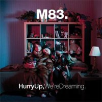 Image of M83 - Hurry Up We're Dreaming