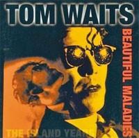 Image of Tom Waits - Beautiful Maladies - The Island Years