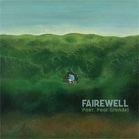 Image of Fairewell - Poor, Poor Grendel