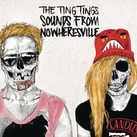 Image of The Ting Tings - Sounds From Nowheresville