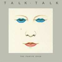Image of Talk Talk - The Party's Over