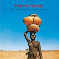 Image of Francis Bebey - African Electronic Music 1976-1982