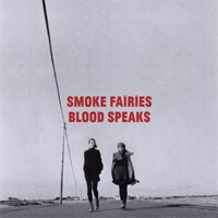 Image of Smoke Fairies - Blood Speaks
