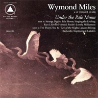 Image of Wymond Miles - Under The Pale Moon