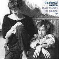 Image of The Durutti Column - Short Stories For Pauline