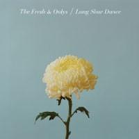 Image of Fresh & Onlys - Long Slow Dance - Bonus Disc Edition