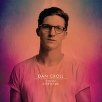 Image of Dan Croll - From Nowhere