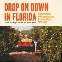 Image of Various Artists - Drop On Down In Florida: Field Recordings Of African American Traditional Music 1977–1980