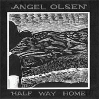 Image of Angel Olsen - Halfway Home