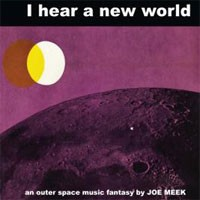 Image of Joe Meek - I Hear A New World - Reissue