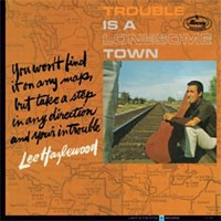 Image of Lee Hazlewood - Trouble Is A Lonesome Town