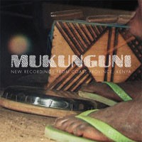 Image of Mukunguni - New Recordings From East Coast Province, Kenya