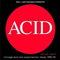 Image of Various Artists - Acid: Can You Jack? - Chicago Acid And Experimental House 1985 - 1995
