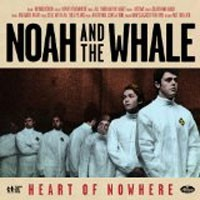 Image of Noah And The Whale - Heart Of Nowhere
