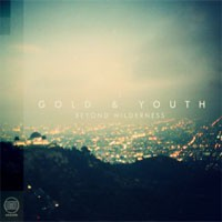 Image of Gold & Youth - Beyond Wilderness