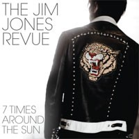 Image of The Jim Jones Revue - 7 Times Around The Sun