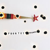 Image of Four Tet - Rounds - Reissue