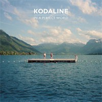 Image of Kodaline - In A Perfect World