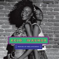 Image of Acid Washed - House Of Melancholy