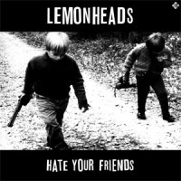 Image of The Lemonheads - Hate Your Friends (Deluxe)