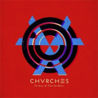 Image of Chvrches - The Bones Of What You Believe