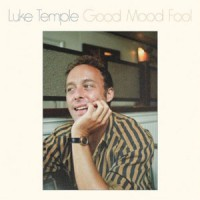 Image of Luke Temple - Good Mood Fool