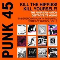 Image of Various Artists - Soul Jazz Records Presents Punk 45: Kill The Hippies! Kill Yourself!