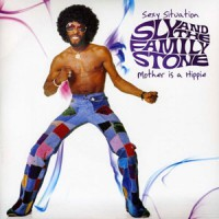 Image of Sly & The Family Stone - Sexy Situation / Your Mother Is A Hippie