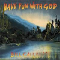 Image of Bill Callahan - Have Fun With God