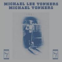 Image of Michael Yonkers - Michael Lee Yonkers