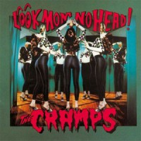 Image of The Cramps - Look Mom No Head!